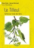 Eliane Astier et Bernard Bertrand - Le tilleul - L'arbre qui tisse des liens.