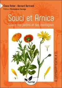 Eliane Astier et Bernard Bertrand - Souci et arnica - Soleils des jardins et des montagnes.