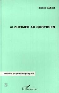 Eliane Aubert - Alzheimer au quotidien.
