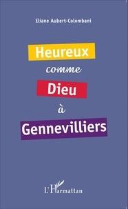 Eliane Aubert-Colombani - Heureux comme Dieu à Gennevilliers.
