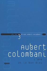 Eliane Aubert-Colombani - L'âne et le bon dieu.