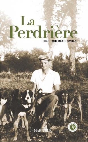 Eliane Aubert-Colombani - La Perdrière.