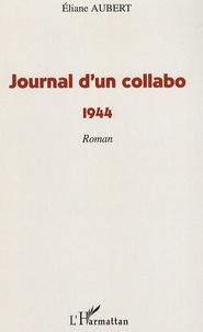 Eliane Aubert - Journal d'un collabo - 1944.