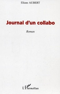 Eliane Aubert - Journal d'un collabo.