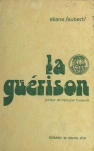 Eliane Aubert - La Guérison.