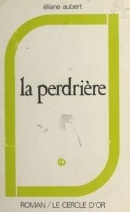 Eliane Aubert - La Perdrière.