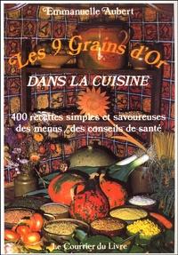 Eliane Aubert - Les 9 grains d'or dans la cuisine.