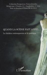 Eliane Beaufils - Quand la scène fait appel... - Le théâtre contemporain et le poétique.