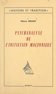 Eliane Brault - Psychanalyse de l'initiation maçonnique.
