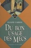 Eliane Cariou - Du bon usage des mecs.