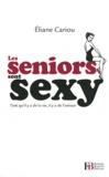 Eliane Cariou - Les seniors sont sexy - Tant qu'il y a de la vie, il y a de l'amour.