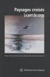 Eliane Chiron et Rachida Triki - Paysages croisés - La part du corps.