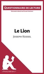 Eliane Choffray et  lePetitLittéraire.fr - Le Lion de Joseph Kessel - Questionnaire de lecture.