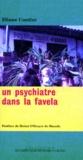 Eliane Contini - Un psychiatre dans la favela.