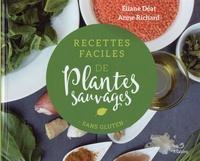Eliane Déat et Anne Richard - Recettes faciles des plantes sauvages - Sans gluten.