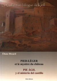 Eliane Dissard - Pied Léger et le mystère du château - Pie Agil y el misterio del castillo.