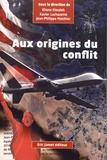 Eliane Elmaleh et Xavier Lachazette - Aux origines du conflit - Pouvoir et résistance aux Etats-Unis, en Grande-Bretagne et en France.