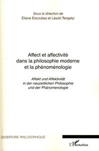 Eliane Escoubas et Laszlo Tengelyi - Affect et affectivité dans la philosophie moderne et la phénoménologie.