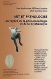 Eliane Escoubas et Caroline Gros - Art et pathologies au regard de la phénoménologie et de la psychanalyse.