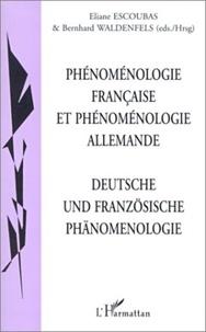 Eliane Escoubas et Bernhard Waldenfels - Cahiers de philosophie de l'Université Paris 12 Val de Marne N° 4 : Phénoménologie française et phénoménologie allemande.