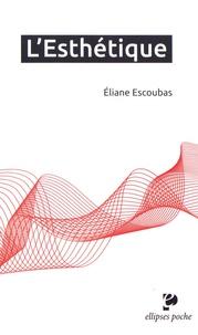 Eliane Escoubas - L'Esthétique.