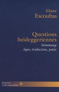 Eliane Escoubas - Questions heideggériennes - Stimmung, logos, traduction, poésie.