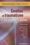 Eliane Ferragut - Emotion et traumatisme - Le corps et la parole.