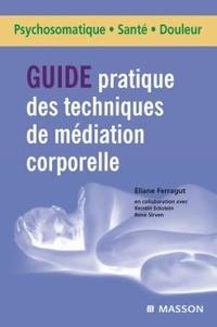 Eliane Ferragut - Guide pratique des techniques de médiation corporelle.
