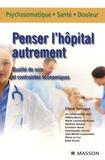 Eliane Ferragut - Penser l'hôpital autrement - Qualité de soin et contraintes économiques.
