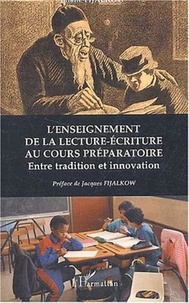 Eliane Fijalkow - L'enseignement de la lecture-écriture au cours préparatoire - Entre tradition et innovation.