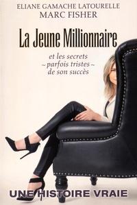 La jeune millionnaire - Et les secrets (parfois tristes) de son succès.pdf