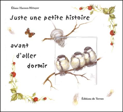 Eliane Haroux-Métayer - Juste une petite histoire avant d'aller dormir.