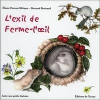 Eliane Haroux-Métayer et Bernard Bertrand - L'exil de ferme-l'oeil.