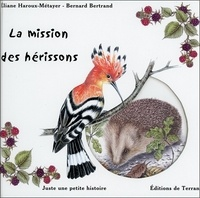 Eliane Haroux-Métayer et Bernard Bertrand - La mission des hérissons.