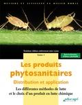 Eliane Lachuer - Les produits phytosanitaires - Distribution et application Tome 1, Les différentes méthodes de lutte et le choix d'un produit en lutte chimique.