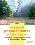 Eliane Lachuer - Les produits phytosanitaires - Distribution et application Tome 2, L'application d'un produit phytosanitaire et la législation des produits.