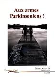 Eliane Langlet - Aux armes, Parkinsoniens !.