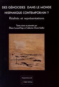 Eliane Lavaud-Fage et Catherine Orsini-Saillet - Des génocides dans le monde hispanique contemporain ? - Réalités et représentations.