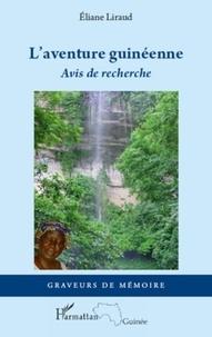 Eliane Liraud - L'aventure guinéenne - Avis de recherche.