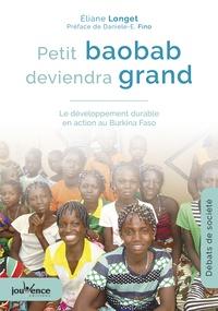 Petit baobab deviendra grand- Le développement durable en action au Burkina Faso - Eliane Longet pdf epub