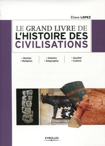Le grand livre de l'histoire des civilisations 2e édition