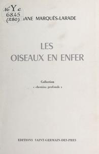 Eliane Marquès-Larade - Les Oiseaux en enfer.