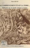 Eliane Métais - Au commencement était la terre - Réflexions sur un mythe canaque d'origine.