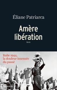 Eliane Patriarca - Amère libération.