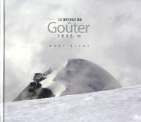 Eliane Patriarca et Pascal Tournaire - Le refuge du Goûter, 3835m - Mont-Blanc.