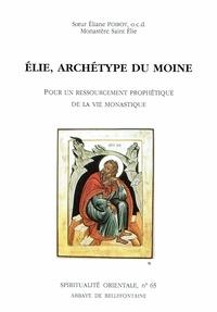 ELIE, ARCHETYPE DU MOINE. Pour un ressourcement prophétique de la vie monastique.pdf
