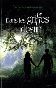 Eliane Renard-Anselme - Dans les griffes du destin.