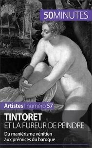Eliane Reynold de Sérésin et 50 minutes - Artistes  : Tintoret et la fureur de peindre - Du maniérisme vénitien aux prémices du baroque.