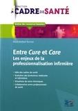 Eliane Rothier Bautzer - Entre Cure et Care - Les enjeux de la professionnalisation infirmière.