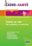 Eliane Rothier Bautzer et Michel Roger - Former au soin - Des praticiens en recherche.